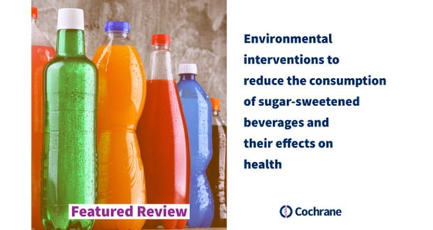 , New Cochrane Review Assesses Evidence On Different Ways To Reduce Consumption Of Sugary Drinks