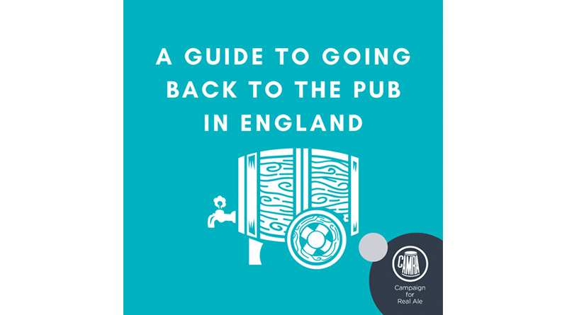 CAMRA Urges People To Get Back Down The Pub Safely, CAMRA Urges People To Get Back Down The Pub Safely